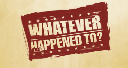 What ever happened to… (Part 1)