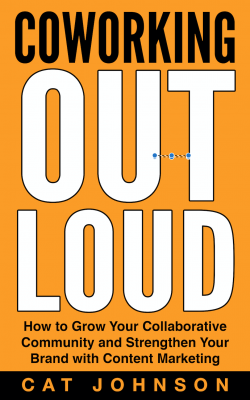 Local writer Cat Johnson publishes Coworking Out Loud, a guide to content marketing