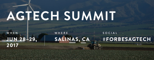 Forbes Hosts Third AgTech Summit, June 28-29, 2017, Salinas Valley