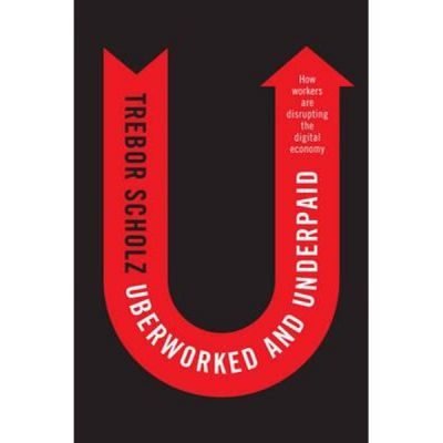 Trebor Scholz to discuss his book Uberworked and Underpaid: How Workers Are Disrupting the Digital Economy at CSUMB's President Speaker Series