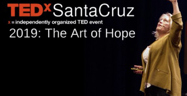 TEDxSantaCruz Announces Speakers for THE ART OF HOPE Scheduled for the Rio Theatre December 7