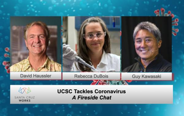 Santa Cruz Works Presents Guy Kawasaki's Virtual Fireside Chat with UCSC Coronavirus Team