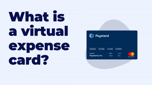 Paystand: What is a virtual expense card?