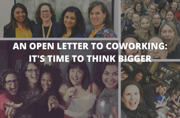 An Open Letter to Coworking: It's Time to Think Bigger