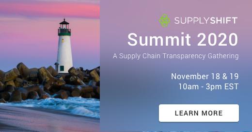 SupplyShift Summit '20: A Virtual Supply Chain Transparency Gathering