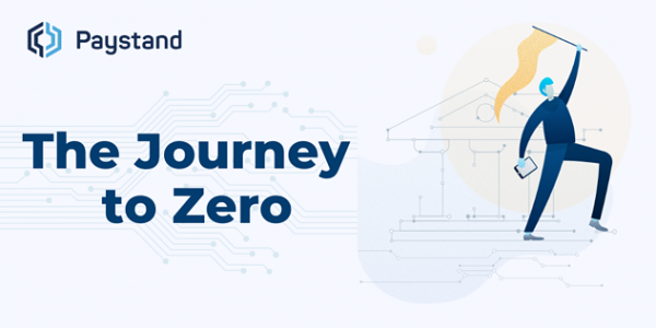 The Journey to Zero: How Paystand is Changing B2B Payments
